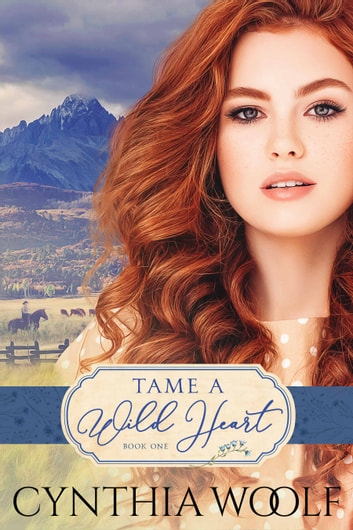 Tame A Wild Heart ebook by Cynthia Woolf