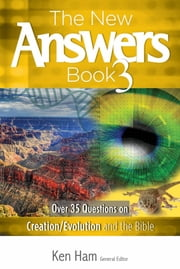 The New Answers Book Volume 3 - Over 35 Questions on Creation/Evolution and the Bible ebook by Ken Ham