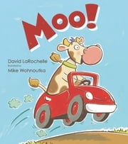 Moo! ebook by David LaRochelle,Mike Wohnoutka