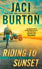 Riding to Sunset eBook by Jaci Burton