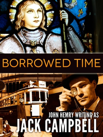 Borrowed Time ebook by Jack Campbell