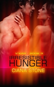 Irresistible Hunger ebook by Ciana Stone