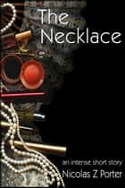 The Necklace ebook by Nicolas Z Porter