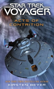 Star Trek: Voyager: Acts of Contrition ebook by Kirsten Beyer