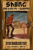 Sheng #13: In der namenlosen Stadt ebook by John F. Beck