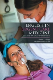 English in Urgent Care Medicine – Angličtina v urgentní medicíně - Textbook – Učebnice ebook by Irena Baumruková