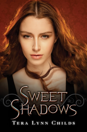 Sweet Shadows ebook by Tera Lynn Childs
