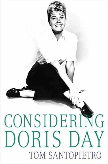 Considering Doris Day - A Biography ebook by Tom Santopietro