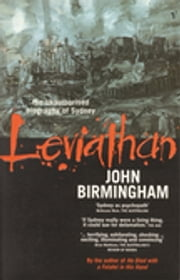 Leviathan - The Unauthorised Biography of Sydney ebook by John Birmingham