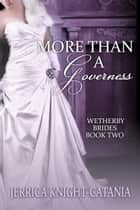 More Than a Governess ebook by Jerrica Knight-Catania