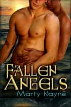 Fallen Angels ebook by Marty Rayne