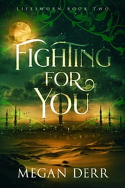 Fighting for You ebook by Megan Derr