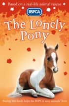 RSPCA: The Lonely Pony ebook by Sarah Hawkins