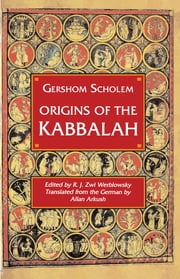 Origins of the Kabbalah ebook by Allan Arkush,Gershom Gerhard Scholem