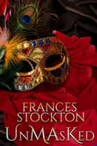 Unmasked - Major Crimes Unit, #1 ebook by Frances Stockton