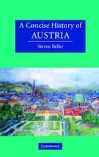 A Concise History of Austria ebook by Steven Beller