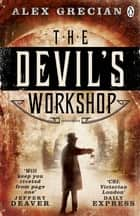 The Devil's Workshop - Scotland Yard Murder Squad Book 3 ebook by Alex Grecian