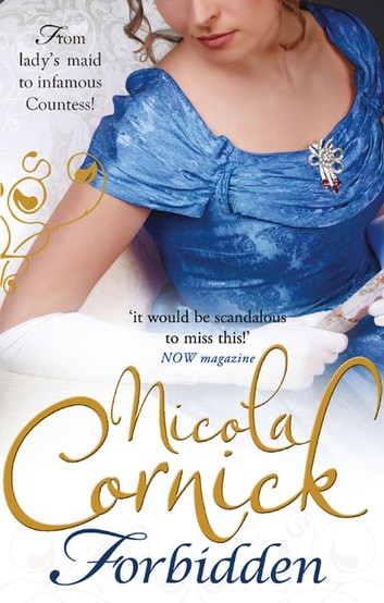 Forbidden (Scandalous Women of the Ton, Book 6) ebook by Nicola Cornick