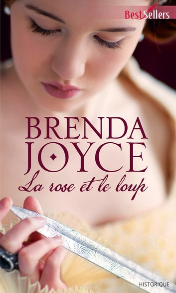 La rose et le loup ebook by Brenda Joyce