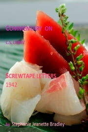 SJBrad's Commentary on C. S. Lewis' Screwtape Letters 1942 ebook by Stephanie Jeanette Bradley