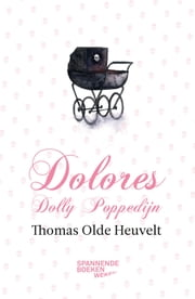 Dolores Dolly Poppedijn ebook by Thomas Olde Heuvelt
