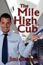 The Mile High Cub ebook by Jimi Goninan