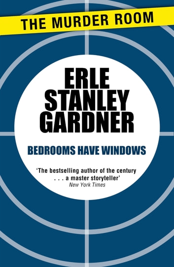Bedrooms Have Windows ebook by Erle Stanley Gardner