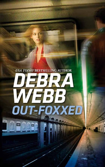 Out-Foxxed - A Suspenseful Secret Agent Romance ebook by Debra Webb