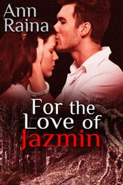 For The Love Of Jazmin ebook by Ann Raina