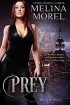 Prey - The Wereslayers Series - Book Two ebook by Melina Morel