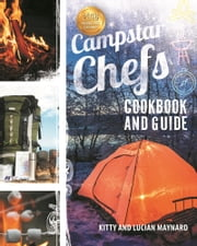 Campstar Chefs Cookbook and Guide ebook by Kitty Maynard