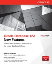 Oracle Database 12c New Features ebook by Robert Freeman