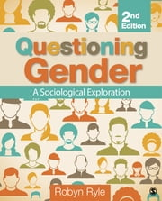 Questioning Gender - A Sociological Exploration ebook by Robyn R. (Rae) Ryle