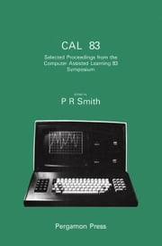 Computer Assisted Learning '83: Selected Proceedings from the Computer Assisted Learning 83 Symposium heldon 13-15 April 1983 at the University of Bri ebook by Smith, P. R.