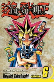 Yu-Gi-Oh!, Vol. 6 - Monster Fight! ebook by Kazuki Takahashi