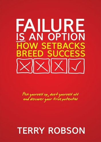 Failure is an Option - How setbacks breed success ebook by Terry Robson