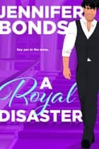 A Royal Disaster ebook by Jennifer Bonds