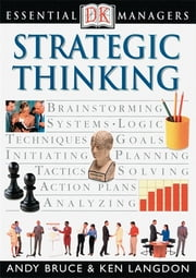 DK Essential Managers: Strategic Thinking ebook by Andy Bruce, Ken Langdon