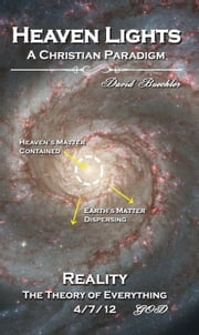 Heaven Lights - A Christian Paradigm ebook by David Buechler