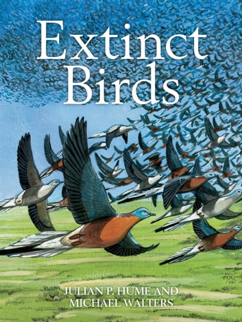 Extinct Birds 電子書 by Julian P. Hume,Michael Walters