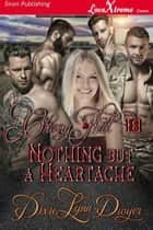 Cherry Hill 18: Nothing but a Heartache ebook by