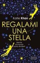 Regalami una stella ebook by Katie Khan