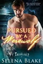 Pursued by a Werewolf ebook by Selena Blake