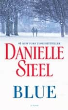 Blue - A Novel eBook par Danielle Steel