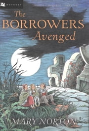 The Borrowers Avenged ebook by Mary Norton,Beth Krush,Joe Krush