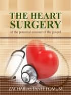 The Heart Surgery of The Potential Minister of The Gospel ebook by Zacharias Tanee Fomum