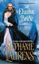The Elusive Bride ebook by Stephanie Laurens