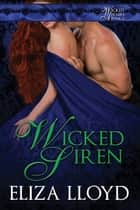 Wicked Siren ebook by Eliza Lloyd