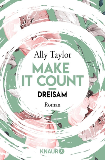 Make it count - Dreisam - Roman ebook by Ally Taylor