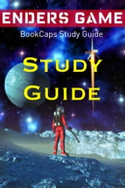 Study Guide: Ender's Game (A BookCaps Study Guide) ebook by BookCaps